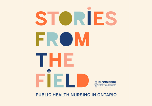 Text image: Stories from the Field, Public Health Nursing in Ontario.