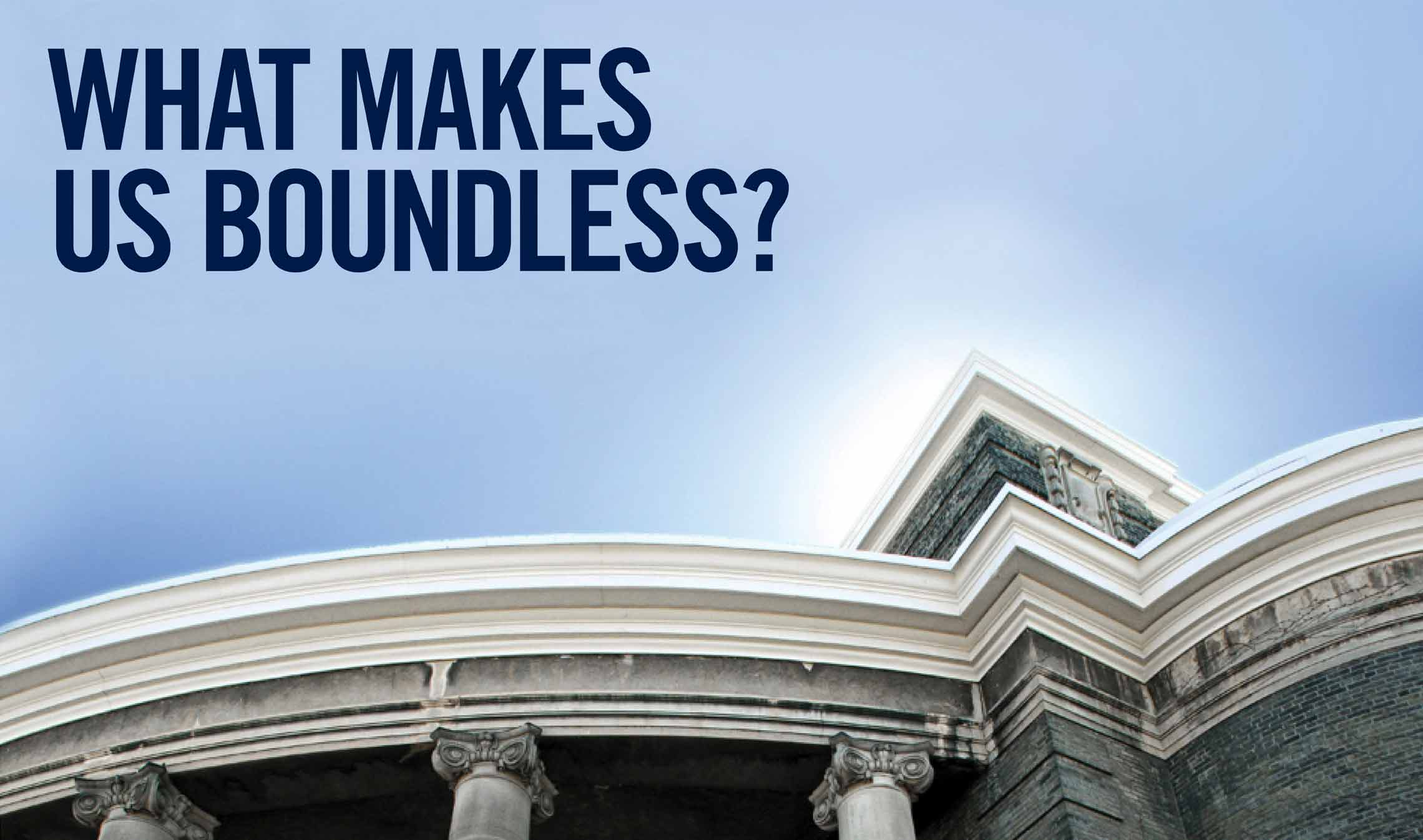 What Makes Us Boundless